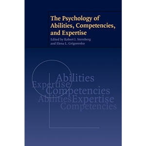 The Psychology of Abilities, Competencies, and Expertise