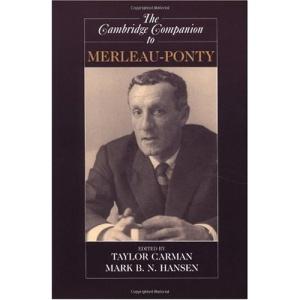 The Cambridge Companion to Merleau-Ponty (Cambridge Companions to Philosophy)