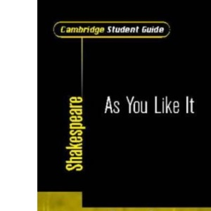 Cambridge Student Guide to As You Like It (Cambridge Student Guides)
