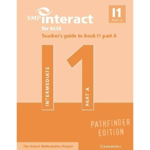 SMP Interact for GCSE Teacher's Guide to Book I1 Part A Pathfinder Edition (SMP Interact Pathfinder)