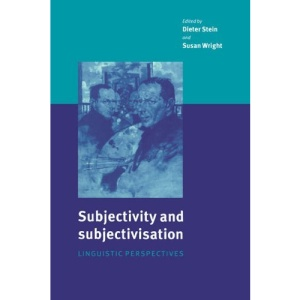 Subjectivity and Subjectivisation: Linguistic Perspectives