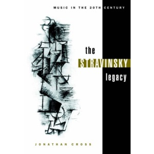 The Stravinsky Legacy (Music in the Twentieth Century)