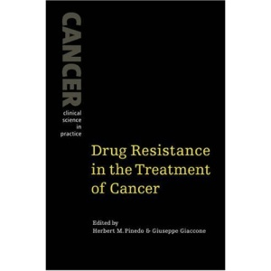 Drug Resistance in the Treatment of Cancer (Cancer: Clinical Science in Practice)