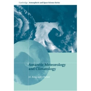 Antarctic Meteorology and Climatology (Cambridge Atmospheric and Space Science Series)