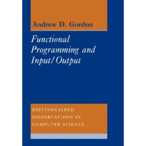 Functional Programming and Input/Output (Distinguished Dissertations in Computer Science)