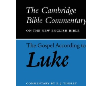 Cambridge Bible Commentaries: New Testament 17 Volume Set: Cambridge Bible Commentaries: The Gospel according to Luke (Cambridge Bible Commentaries on the New Testament)