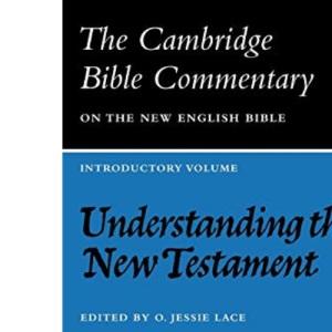 Cambridge Bible Commentaries: New Testament 17 Volume Set: Understanding the New Testament (Cambridge Bible Commentaries on the New Testament)