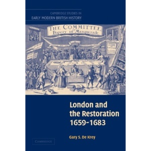 London and the Restoration, 1659 - 1683 (Cambridge Studies in Early Modern British History)