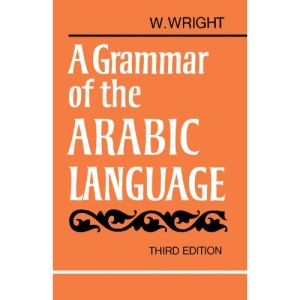 A Grammar of the Arabic Language Combined Volume Paperback: v. 1 & 2 in 1v