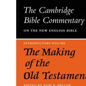 Cambridge Bible Commentaries: Old Testament 32 Volume Set: The Making of the Old Testament (Cambridge Bible Commentaries on the Old Testament)