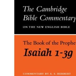 The Book of the Prophet Isaiah, 1-39 (Cambridge Bible Commentaries on the Old Testament)