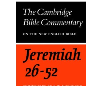 The Book of the Prophet Jeremiah, Chapters 26-52 (Cambridge Bible Commentaries on the Old Testament)