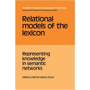 Relational Models of the Lexicon: Representing Knowledge in Semantic Networks (Studies in Natural Language Processing)