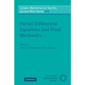 Partial Differential Equations and Fluid Mechanics (London Mathematical Society Lecture Note Series)