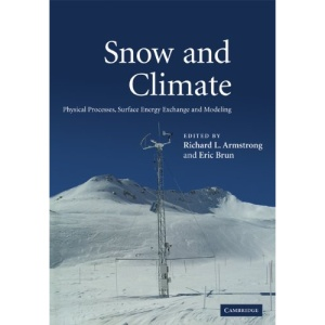 Snow and Climate: Physical Processes, Surface Energy Exchange and Modeling