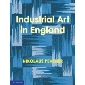 An Enquiry into Industrial Art in England