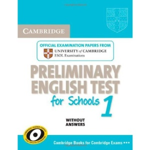 Cambridge Preliminary English Test for Schools 1 Student's Book without Answers: Official Examination Papers from University of Cambridge ESOL Examinations (PET Practice Tests)