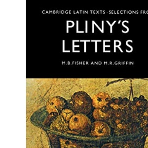 Selections from Pliny's Letters (Cambridge Latin Texts)