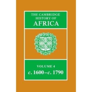 The Cambridge History of Africa: Volume 4