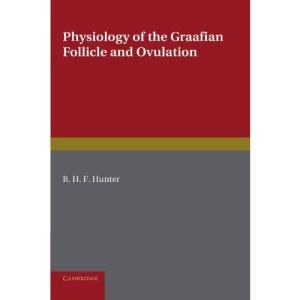 Physiology of the Graafian Follicle and Ovulation