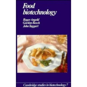 Food Biotechnology (Cambridge Studies in Biotechnology, Series Number 7)