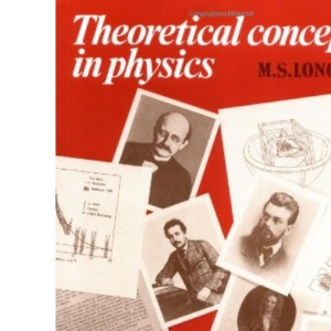 Theoretical Concepts in Physics: An Alternative View of Theoretical Reasoning in Physics for Final-Year Undergraduates