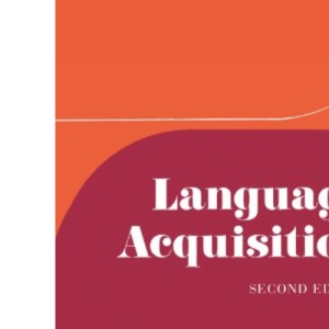 Language Acquisition: Studies in First Language Development