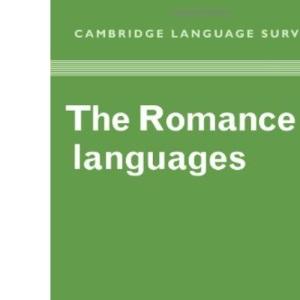 The Romance Languages (Cambridge Language Surveys)