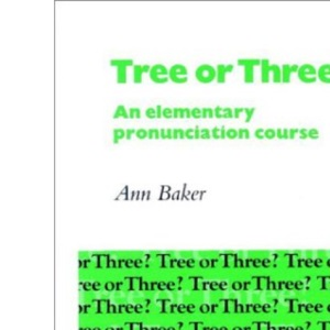 Tree or Three? Student's Book: An Elementary Pronunciation Course [Book only]