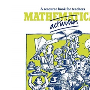 Mathematical Activities: A Resource Book for Teachers (Cambridge Educational)