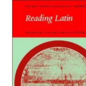 Reading Latin: Grammar, Vocabulary and Exercises