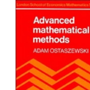 Advanced Mathematical Methods (London School of Economics Mathematics)