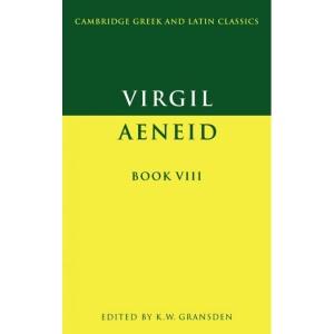 Virgil: Aeneid Book VIII: Bk.8 (Cambridge Greek and Latin Classics)