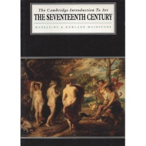 The Seventeenth Century (Cambridge Introduction to the History of Art)