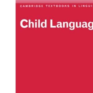 Child Language (Cambridge Textbooks in Linguistics)
