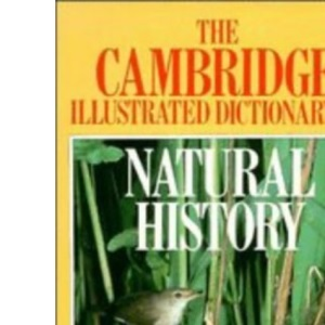The Cambridge Illustrated Dictionary of Natural History