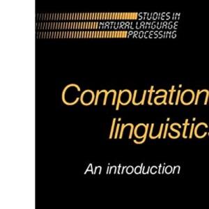 Computational Linguistics: An Introduction (Studies in Natural Language Processing)