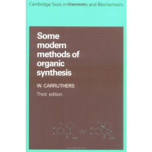 Some Modern Methods of Organic Synthesis (Cambridge Texts in Chemistry and Biochemistry)