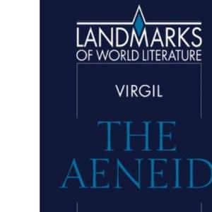 Virgil: The Aeneid (Landmarks of World Literature)