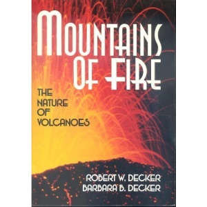 Mountains Of Fire. The Nature Of Volcanoes