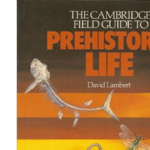 The Cambridge Field Guide to Prehistoric Life
