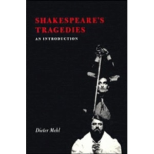 Shakespeare's Tragedies: An Introduction