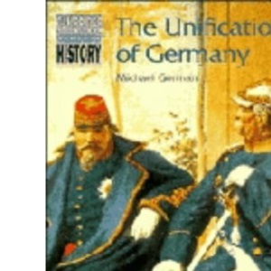 The Unification of Germany (Cambridge Topics in History)