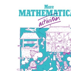 More Mathematical Activities: a Resource Book for Teachers