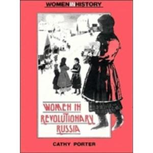 Women in Revolutionary Russia (Women in History)
