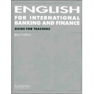 English for International Banking and Finance Guide for teachers: Tchrs' (Cambridge Professional English)