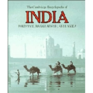 The Cambridge Encyclopedia of India, Pakistan, Bangladesh, Sri Lanka, Nepal, Bhutan and the Maldives