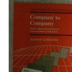 Company to Company: A New Approach to Business Correspondence in English (Cambridge Professional English S.)