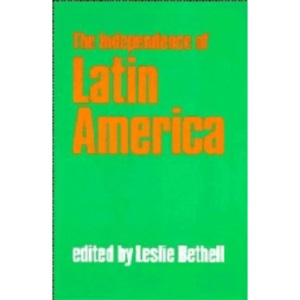 The Independence of Latin America: Independence of Latin America: Selections