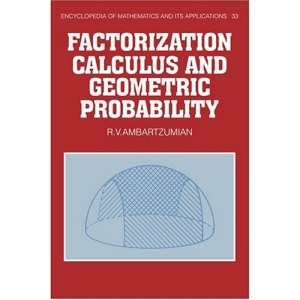 Factorization Calculus and Geometric Probability (Encyclopedia of Mathematics and its Applications)
